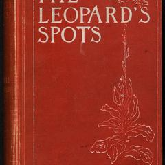 The leopard's spots : a romance of the white man's burden, 1865-1900