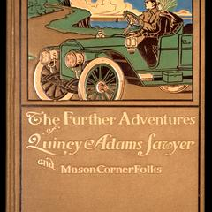 The further adventures of Quincy Adams Sawyer and Mason Corner folks : a novel