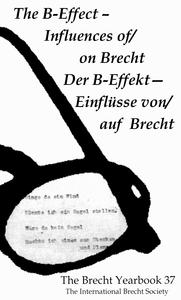 The B-Effect : influences of/on Brecht