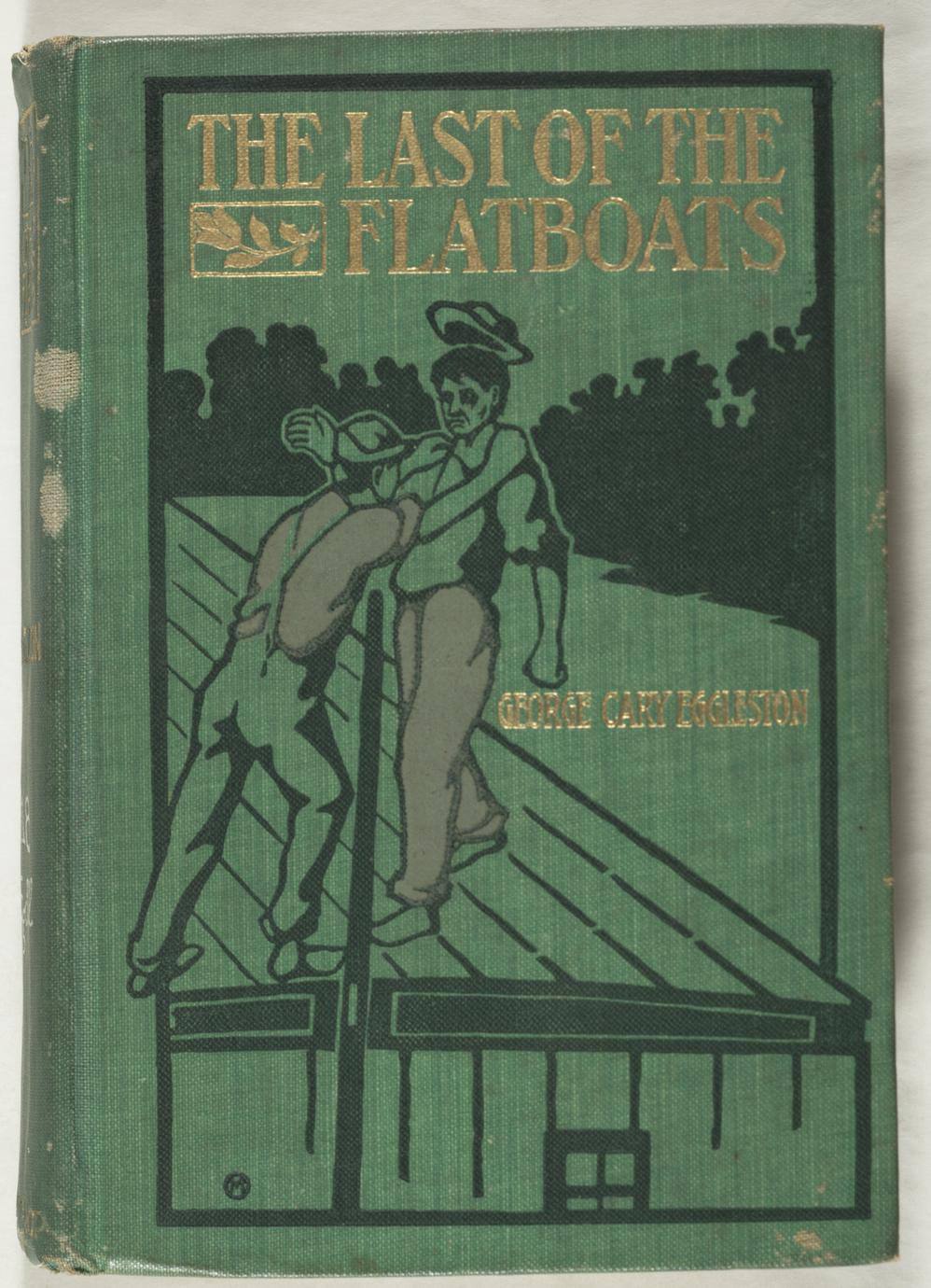 The last of the flatboats : a story of the Mississippi and its interesting family of rivers (1 of 2)