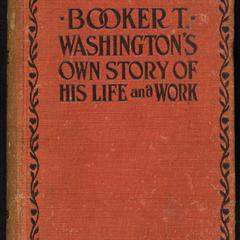 Booker T.Washington's own story of his life and work