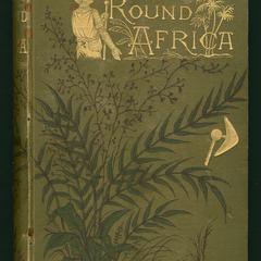 Round Africa : being some account of the peoples and places of the dark continent