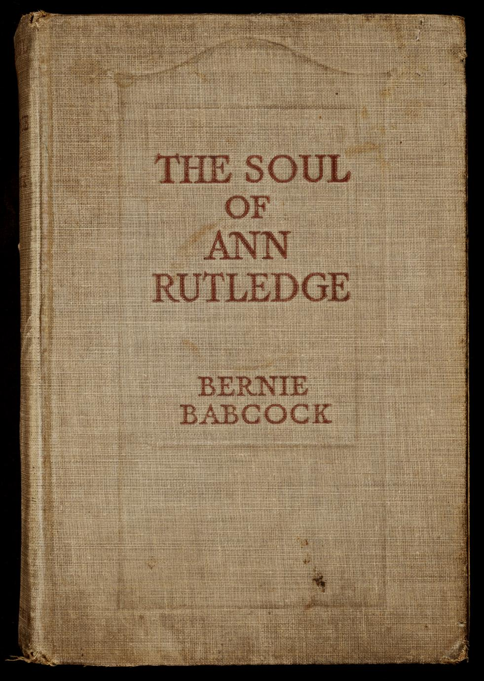 The soul of Ann Rutledge : Abraham Lincoln's romance (1 of 2)