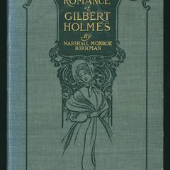 The romance of Gilbert Holmes