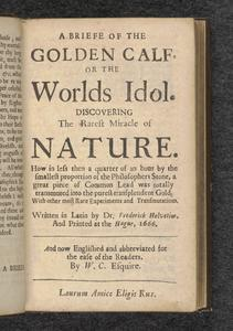 A Briefe of the Golden Calf, or, The World's Idol, Discovering the Rarest Miracle of Nature