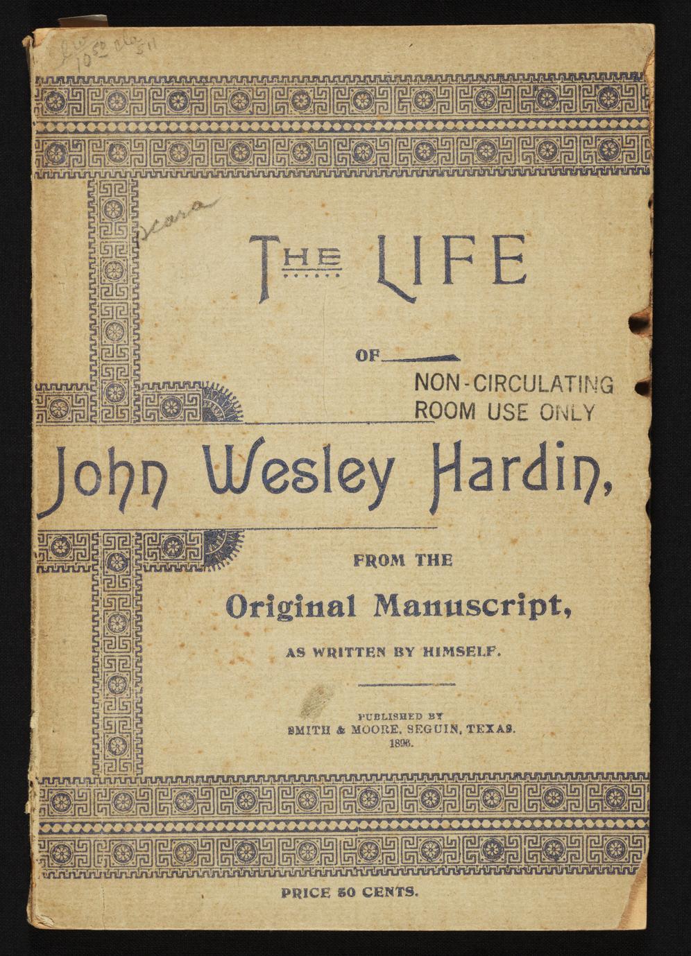 The life of John Wesley Hardin (1 of 4)