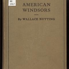 A Windsor handbook : comprising illustrations & descriptions of Windsor furniture of all periods, including side chairs, arm chairs, comb-backs, writing-arm Windsors, babies' high backs, babies' low chairs, child's chairs, also settees, love seats, stools & tables