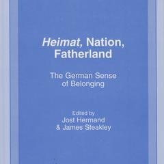 Heimat, nation, fatherland : the German sense of belonging