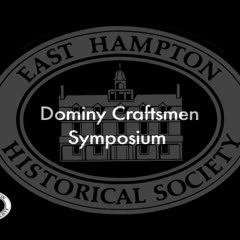 East Hampton Historical Society Dominy Symposium