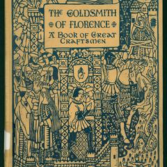 The goldsmith of Florence : a book of great craftsmen