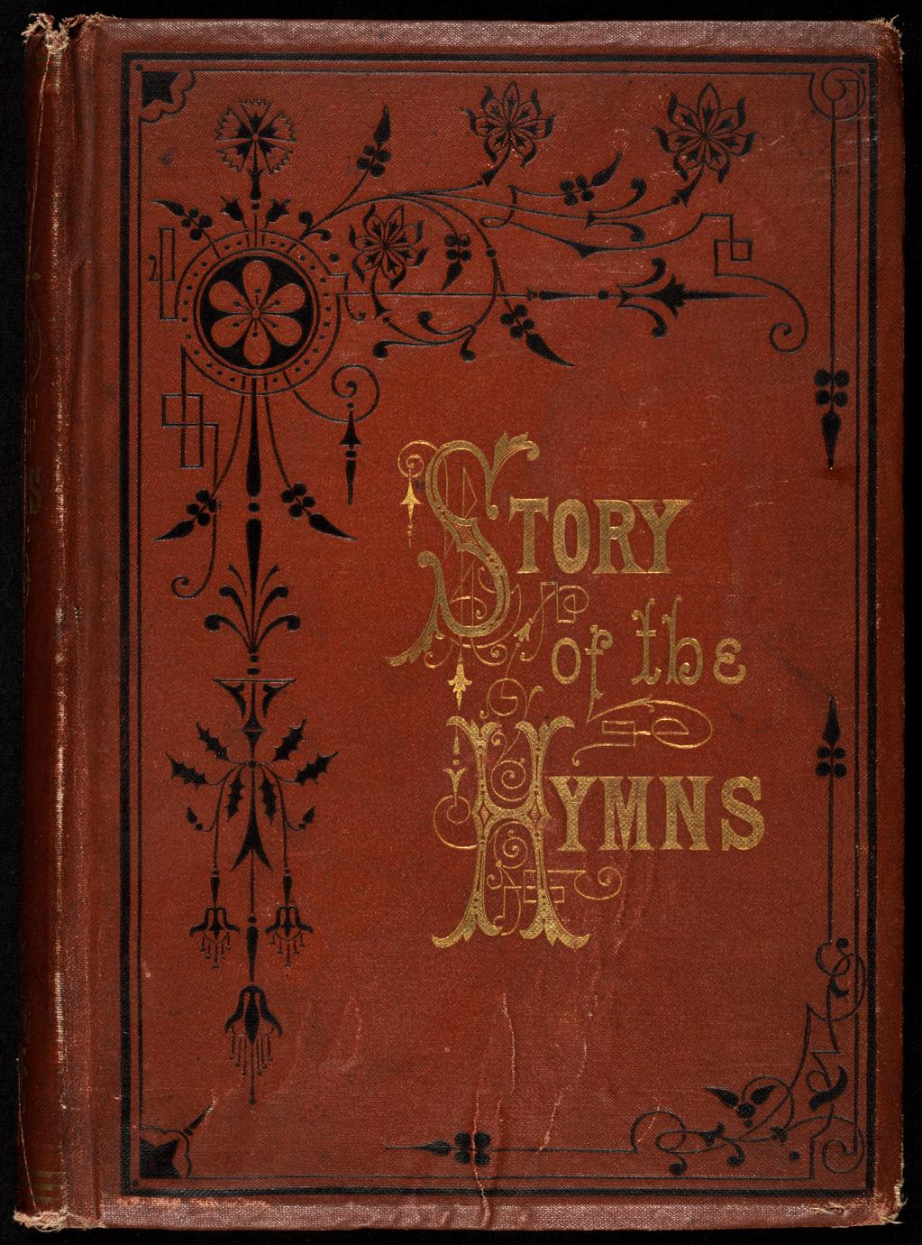 The story of the hymns ; or, Hymns that have a history : an account of the origin of hymns of personal religious experience (1 of 2)