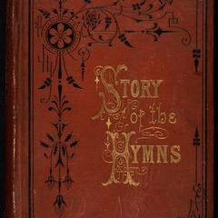 The story of the hymns ; or, Hymns that have a history : an account of the origin of hymns of personal religious experience