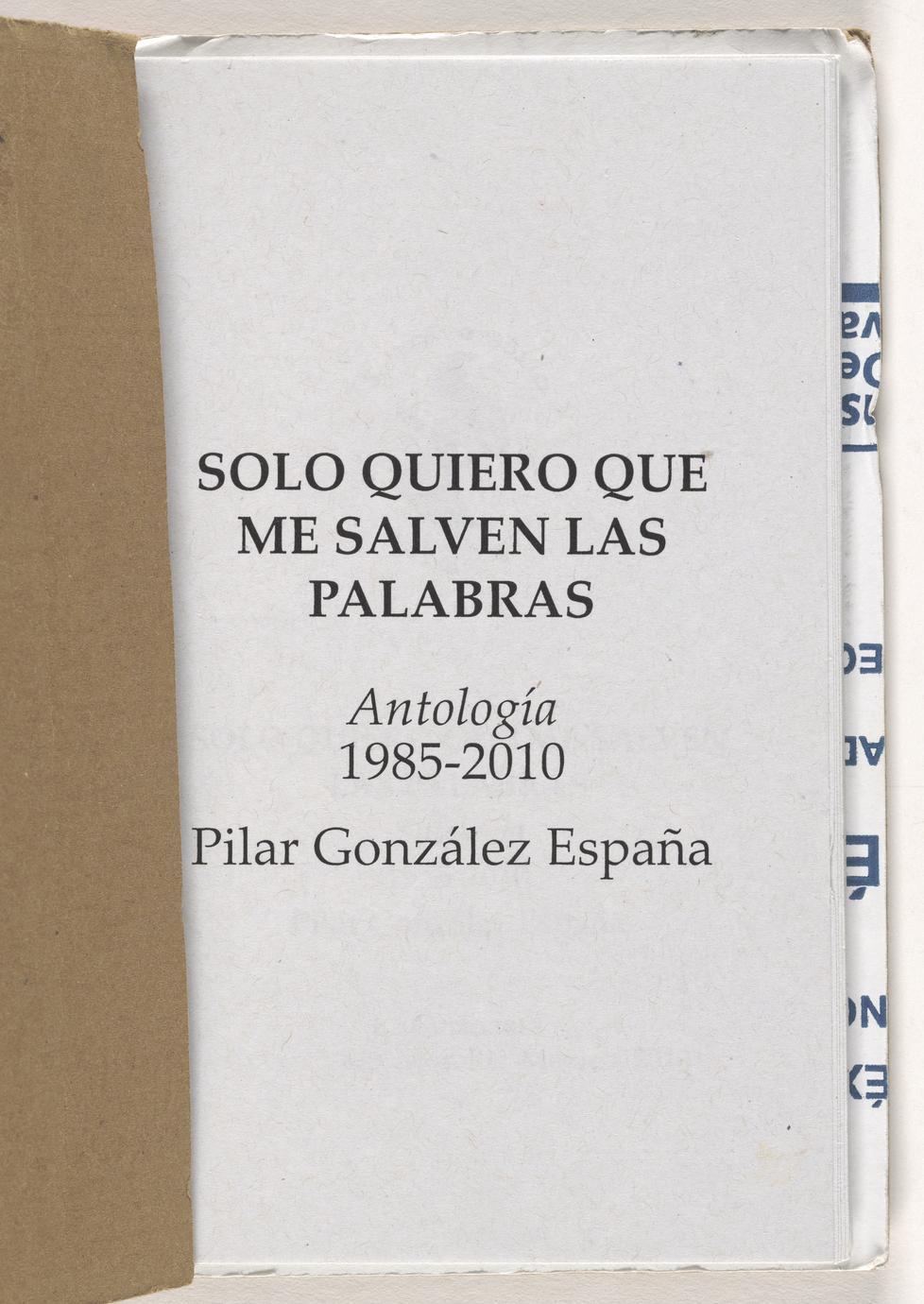 Solo quiero que me salven las palabras : antología, 1985-2010 (3 of 3)