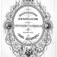 The illustrated catalogue of the Universal exhibition, published with the Art journal