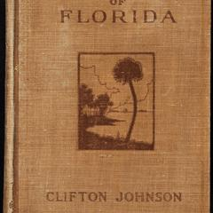 Highways and byways of Florida : human interest information for travellers in Florida and for those other travellers who are kept at home by chance or necessity, but who journey far and wide on the wings of fancy