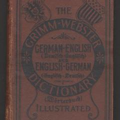 The Grimm-Webster German-English and English-German dictionary