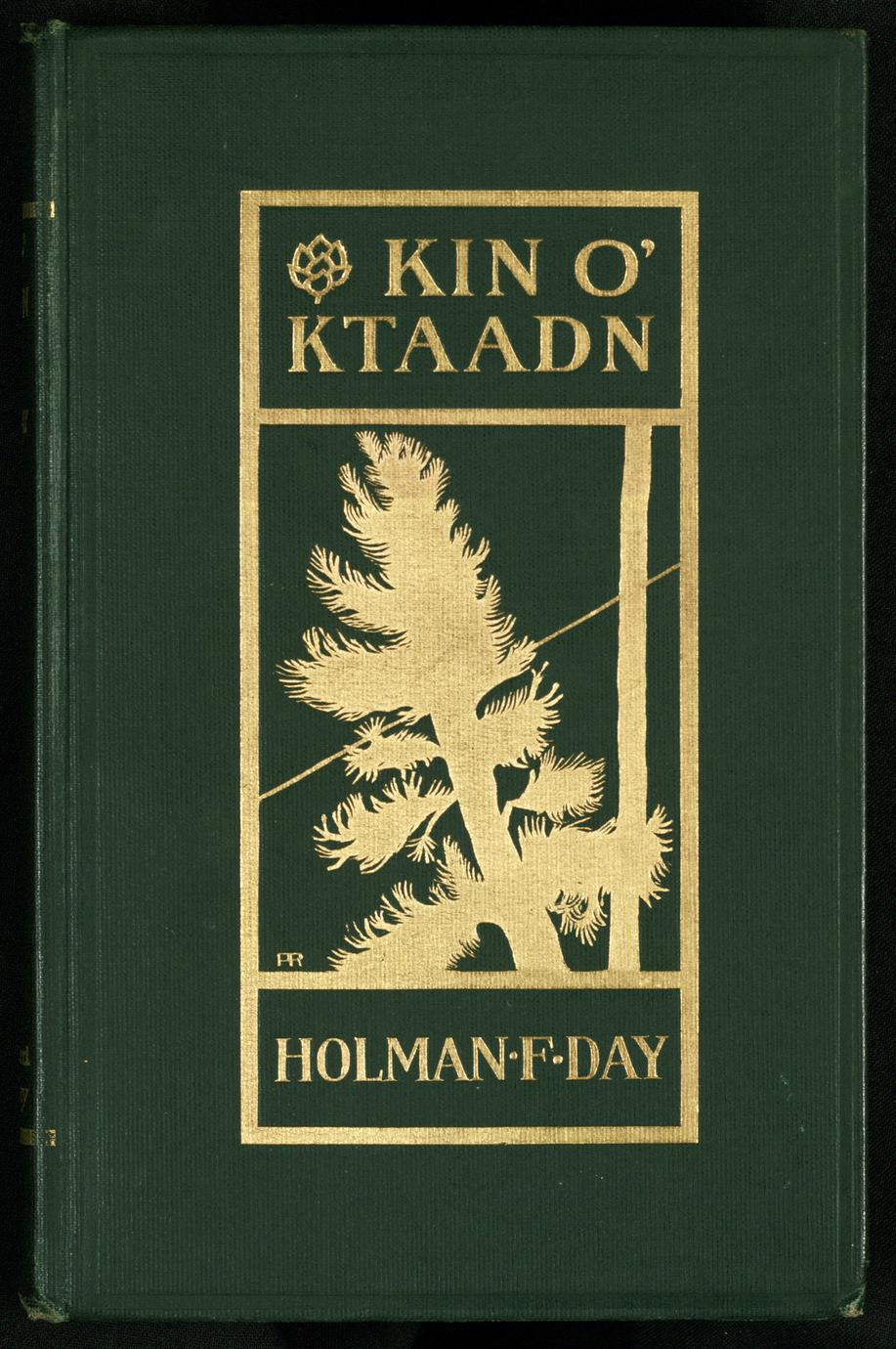Kin o' Ktaadn : verse stories of the plain folk who are keeping bright the old home fires up in Maine (1 of 3)