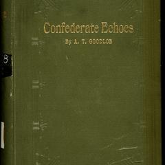 Confederate echoes : a voice from the South in the days of secession and of the Southern Confederacy