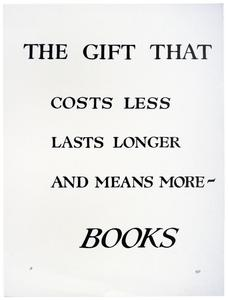 The gift that costs less, lasts longer, and means more -- books