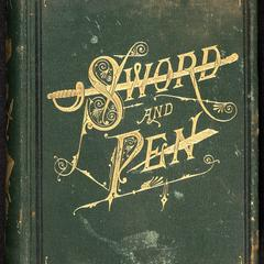 Sword and pen ; or, Ventures and adventures of Willard Glazier, in war and literature : comprising incidents and reminiscences of his childhood, his chequered life as a student and teacher, and his remarkable career as a soldier and author : embracing also the story of his unprecedented journey from ocean to ocean on horseback