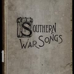 Southern war songs : camp-fire, patriotic and sentimental