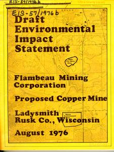 Draft environmental impact statement : proposed open pit copper mine and waste containment area, Flambeau Mining Corporation, Ladysmith, Rusk County, Wisconsin