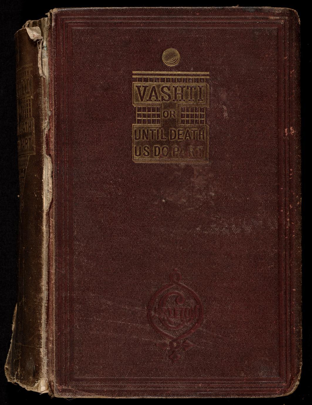 Vashti ; or, Until death do us part : a novel (1 of 2)