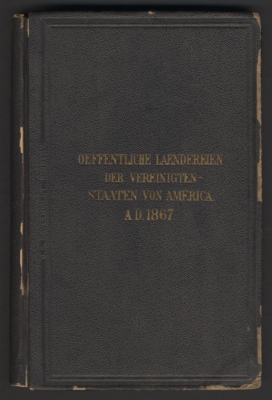Bericht des Commissiönär des General-Land-Amtes, der Vereinigten Staaten von America, für das Jahr 1867 (1 of 2)
