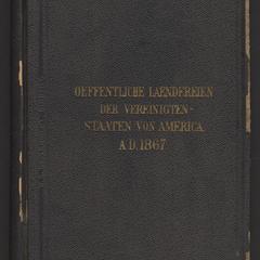 Bericht des Commissiönär des General-Land-Amtes, der Vereinigten Staaten von America, für das Jahr 1867