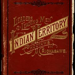 Leaders and leading men of the Indian territory : with interesting biographical sketches