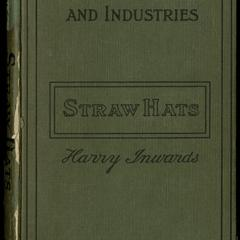 Straw hats, their history and manufacture