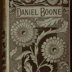 The days of Daniel Boone : a romance of the dark and bloody ground