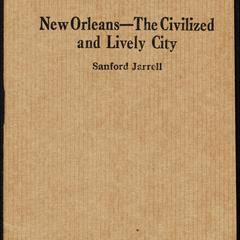 New Orleans : the civilized and lively city