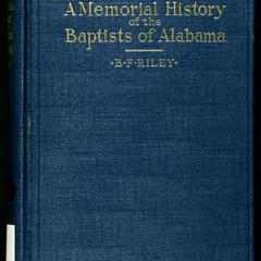A memorial history of the Baptists of Alabama : being an account of the struggles and achievements of the denomination from 1808 to 1923