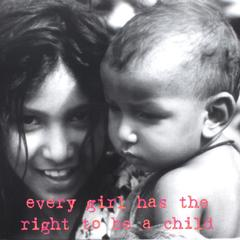 Every girl has the right to be a child