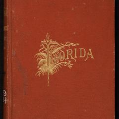 Florida : its scenery, climate, and history ; with an account of Charleston, Savannah, Augusta, and Aiken ; a chapter for consumptives; being a complete hand-book and guide