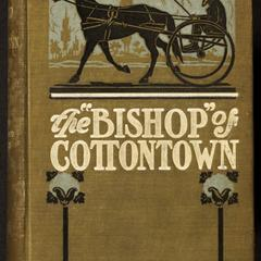 The bishop of Cottontown : a story of the southern cotton mills