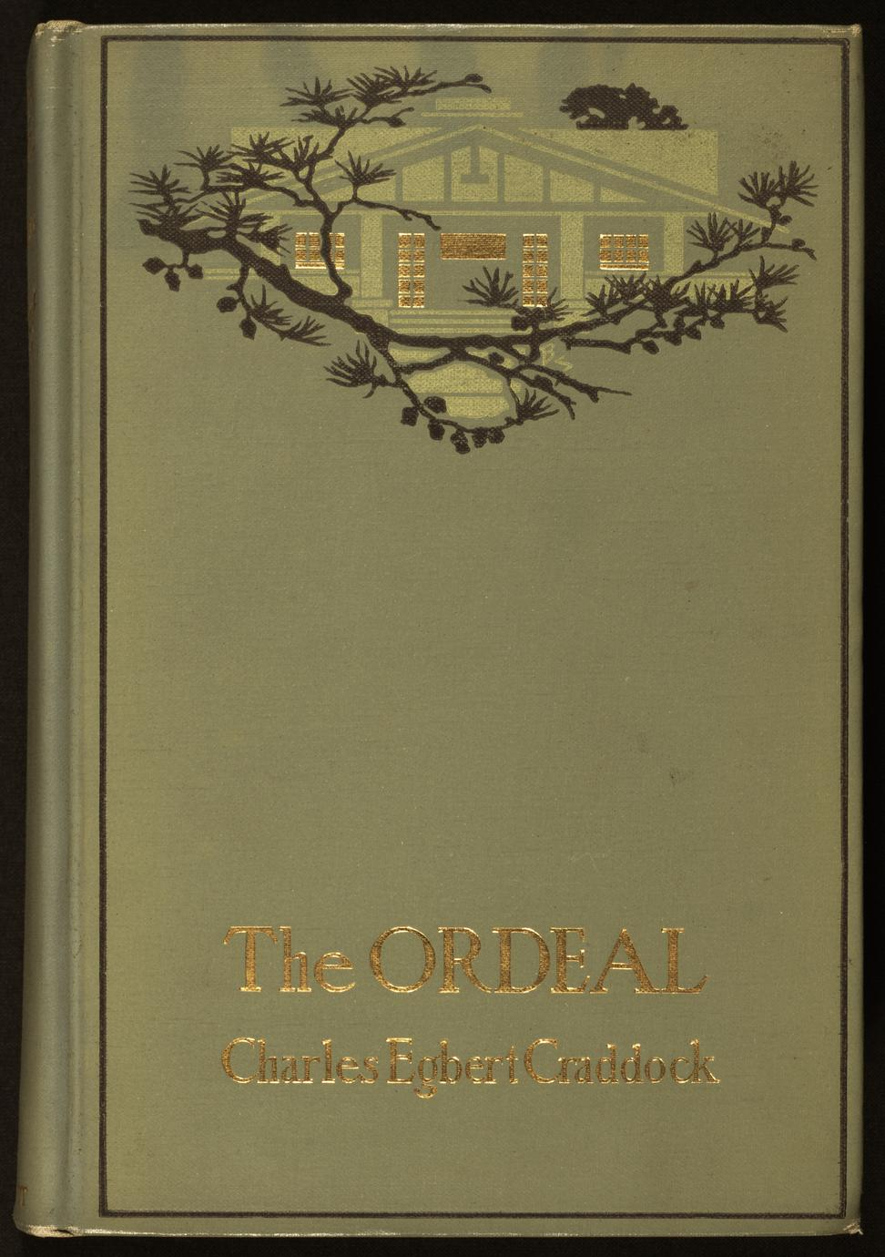 The ordeal : a mountain romance of Tennessee (1 of 2)