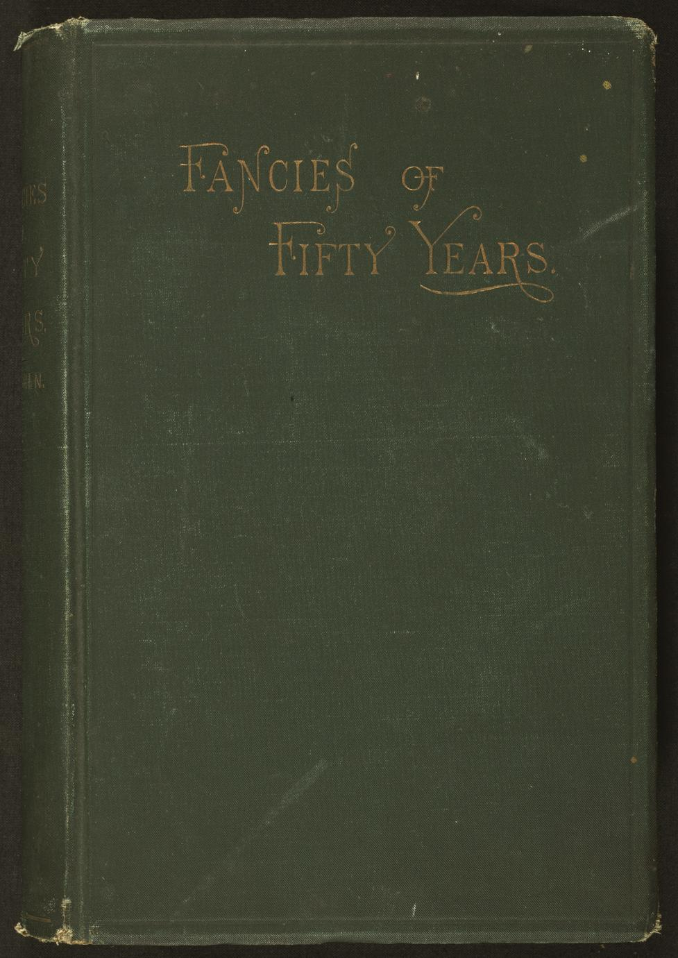 Fancies of fifty years : prose and verse (1 of 3)