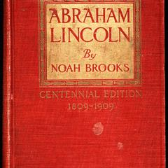 Abraham Lincoln : the nation's leader in the great struggle through which was maintained the existence of the United States