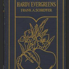 Hardy evergreens : a practical handbook on the planting, growth and management of all hardy evergreens, exclusive of the broad-leaved species
