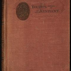 Youth's History of Kentucky : from the earliest discoveries and settlements to the year 1898