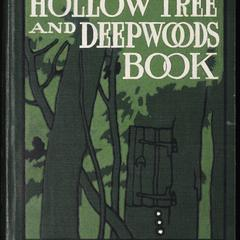 """The hollow tree and deep woods book : being a new edition in one volume of """"The hollow tree"""" and """"In the deep woods,"""" with several new stories and pictures added"""