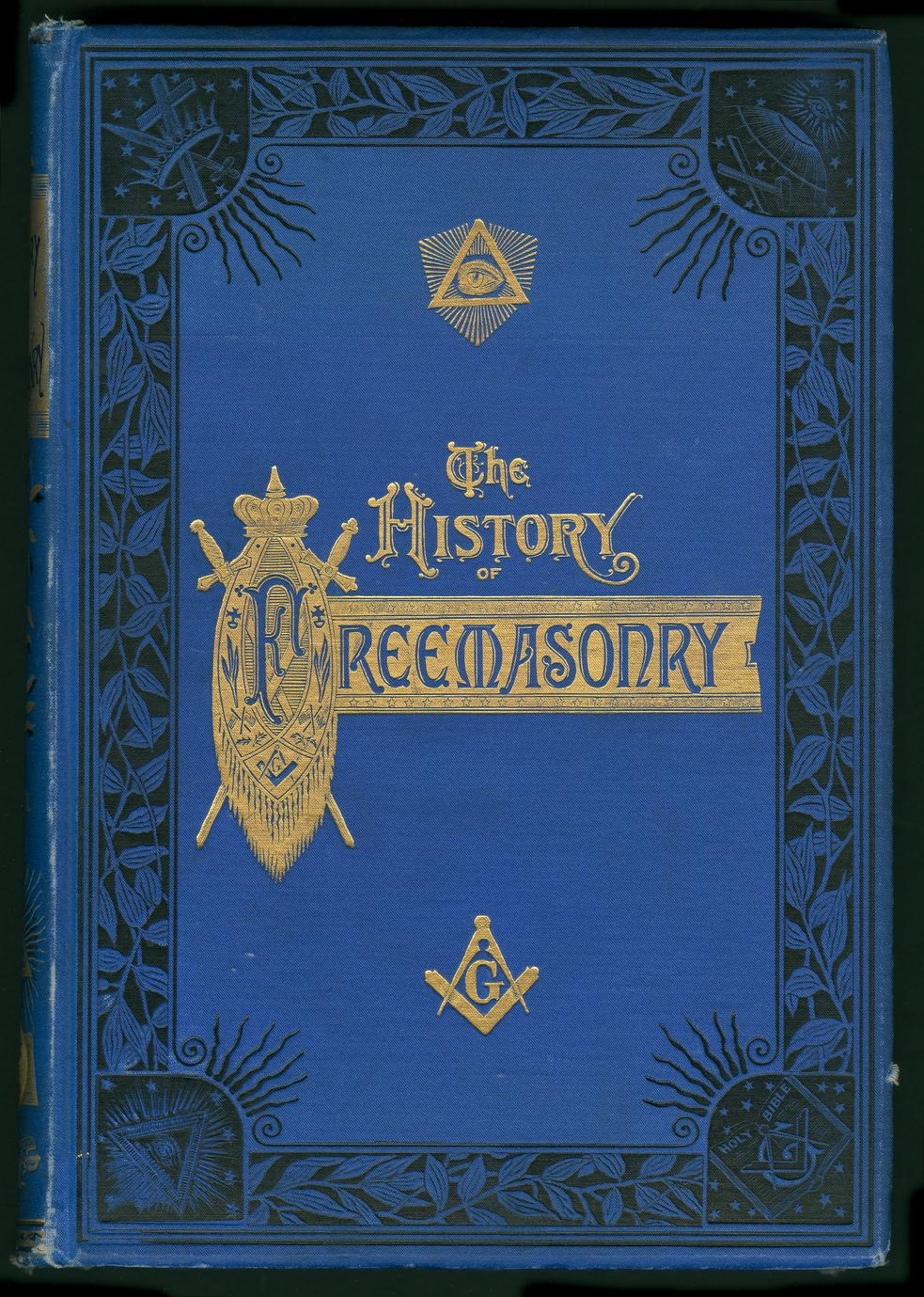 The history of freemasonry, its antiquities, symbols, constitutions, customs, etc., derived from official sources throughout the world (1 of 3)