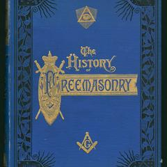 The history of freemasonry, its antiquities, symbols, constitutions, customs, etc., derived from official sources throughout the world
