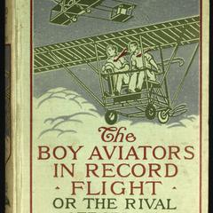 The boy aviators in record flight, or, The rival aeroplane
