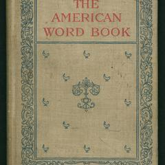 The American word book : graded lessons in spelling, defining, punctuation, and dictation