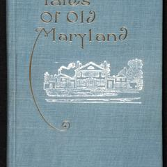 Tales of old Maryland : history and romance on the Eastern Shore of Maryland