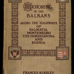 Motoring in the Balkans along the highways of Dalmatia, Montenegro, the Herzegovina and Bosnia