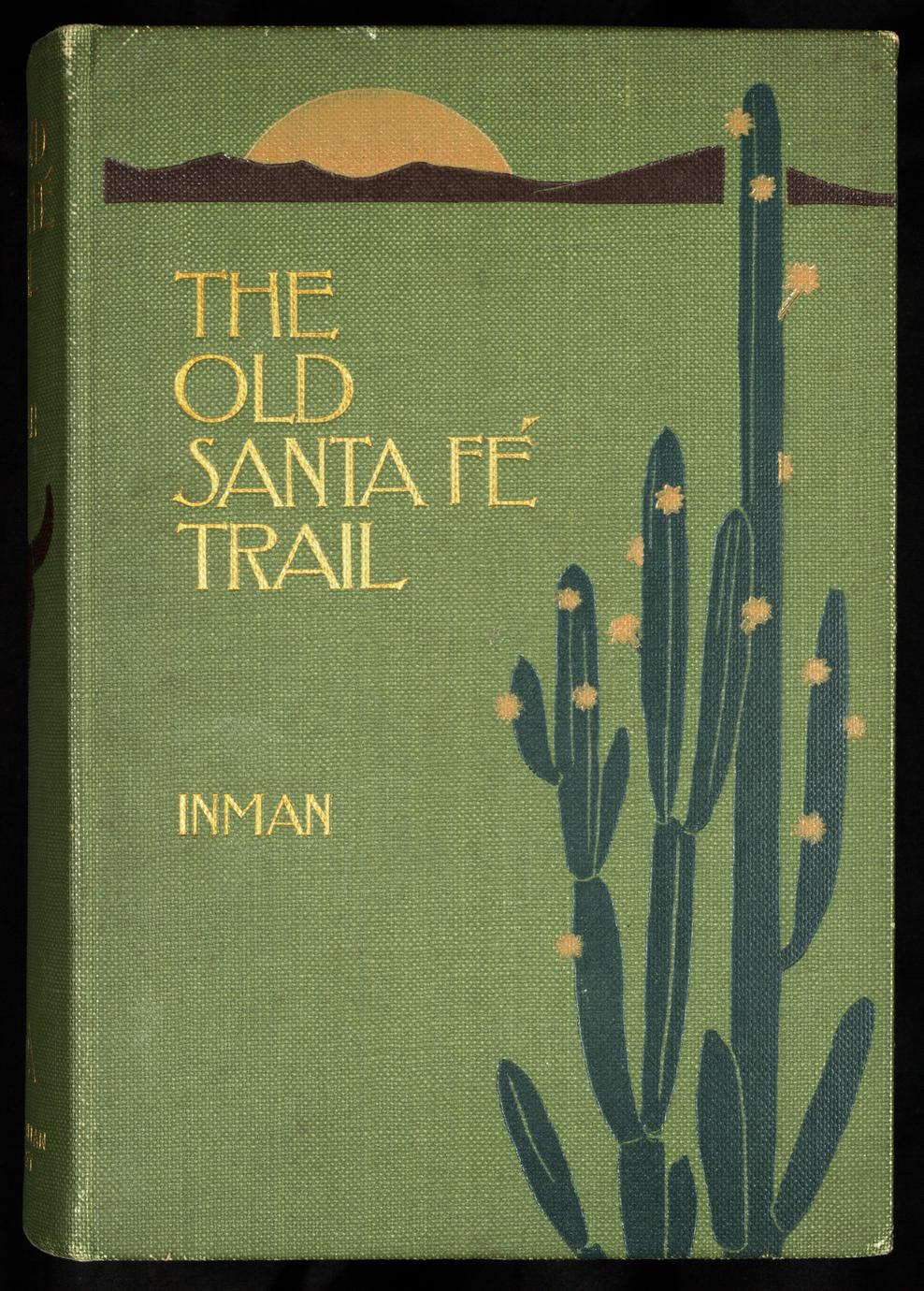 The old Santa Fé trail : the story of a great highway (1 of 2)